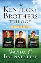 The Kentucky Brothers Trilogy ebook by Wanda E. Brunstetter