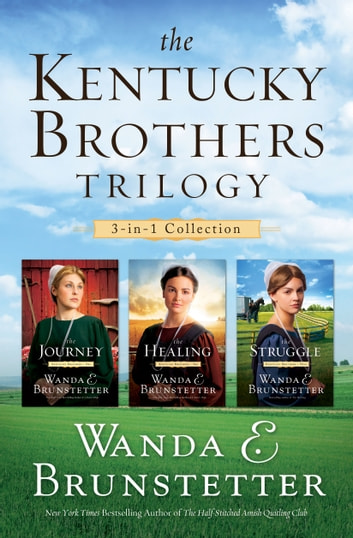 The Kentucky Brothers Trilogy - 3-in-1 Collection ebook by Wanda E. Brunstetter