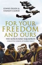 For Your Freedom and Ours ebook by