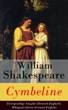 Cymbeline - Zweisprachige Ausgabe (Deutsch-Englisch) / Bilingual edition (German-English) ebook by William Shakespeare, Dorothea Tieck