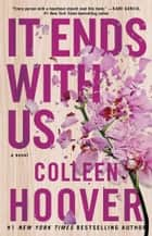 It Ends with Us - A Novel ebook by Colleen Hoover