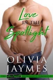Love in the Spotlight ebook by Olivia Jaymes