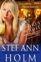 Girls Night (Single Moms, Second Chances Series, Book 1) ebook by Stef Ann Holm