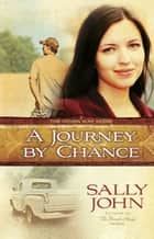 A Journey by Chance ebook by Sally John
