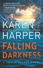 Falling Darkness - A Novel of Romantic Suspense ebook by