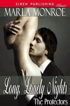 Long Lonely Nights ebook by Marla Monroe