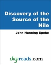 What Led to the Discovery of the Source of the Nile ebook by Speke, John Hanning