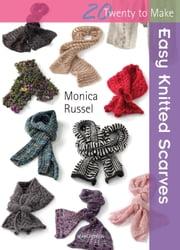 Easy Knitted Scarves ebook by Monica Russel