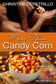 More Than Candy Corn - The Maple Leaf Series ebook by Christine DePetrillo