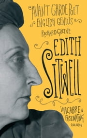 Edith Sitwell - Avant Garde Poet, English Genius ebook by Richard Greene