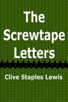 The Screwtape Letters ebook by Clive Staples Lewis
