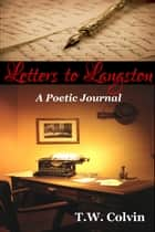 Letters to Langston: A Poetic Journal ebook by TW Colvin