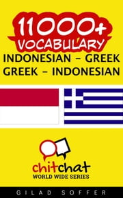 11000+ Vocabulary Indonesian - Greek ebook by Gilad Soffer