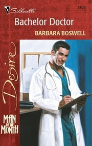 Bachelor Doctor ebook by Barbara Boswell