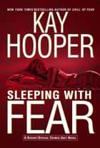 Sleeping with Fear ebook by Kay Hooper