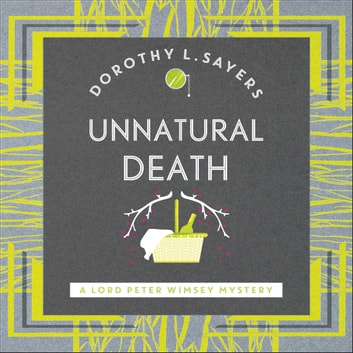 Unnatural Death audiobook by Dorothy L Sayers