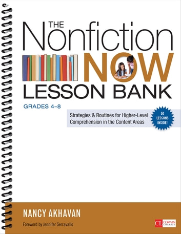 The Nonfiction Now Lesson Bank, Grades 4-8 - Strategies and Routines for Higher-Level Comprehension in the Content Areas ebook by Nancy Akhavan