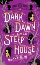 Dark Dawn Over Steep House ebook by