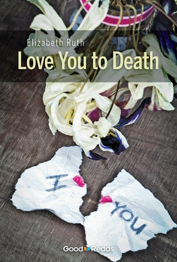 Love You to Death ebook by Elizabeth Ruth