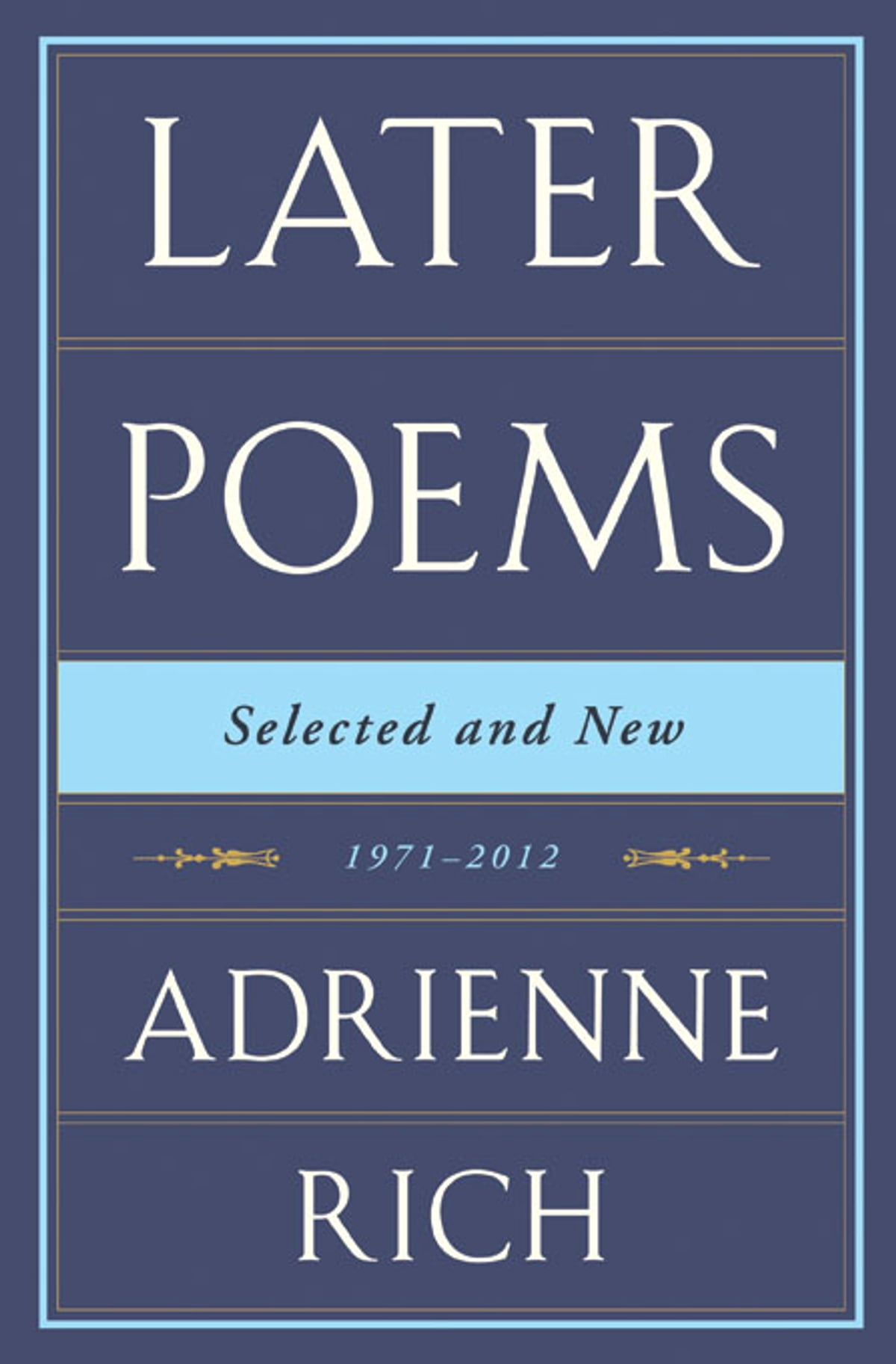 Later Poems: Selected And New: 19712012 Ebook By Adrienne Rich   9780393239812  Rakuten Kobo