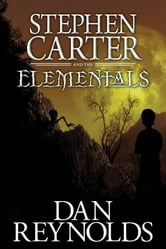 Stephen Carter and the Elementals ebook by Dan Reynolds