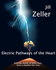 Electric Pathways of the Heart ebook by Jill Zeller