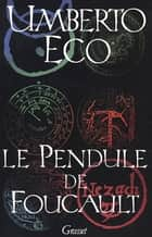 Le pendule de Foucault ebook by Umberto Eco