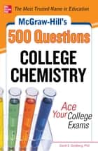 McGraw-Hill's 500 College Chemistry Questions ebook by David Goldberg