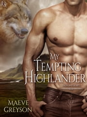 My Tempting Highlander - A Highland Hearts Novel ebook by Maeve Greyson