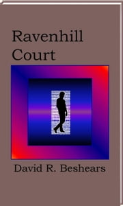 Ravenhill Court ebook by David R. Beshears