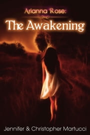 Arianna Rose: The Awakening (Part 2) ebook by Jennifer and Christopher Martucci