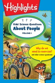 Kids' Science Questions About People Volume 1 ebook by Debbie Palen,Dave Klug,Highlights for Children