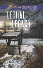 Lethal Legacy (Mills & Boon Love Inspired Suspense) ebook by Carol J. Post