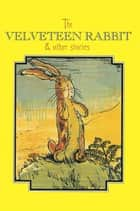 The Velveteen Rabbit Complete Text 電子書 by Margery Williams, William Nicholson