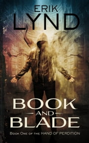 Book and Blade - Book One of the Hand of Perdition ebook by Erik Lynd