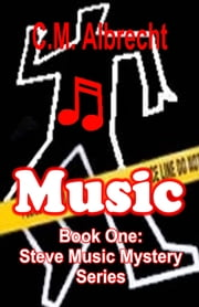 Music: Steve Music Mystery Series Vol. 1 ebook by C.M. Albrecht