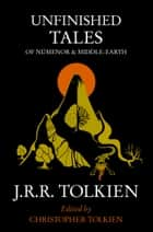 Unfinished Tales ebook by