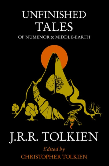 Unfinished Tales ebook by J. R. R. Tolkien