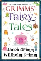 Grimms' Fairy Tales ebook by Jacob Grimm, Wilhelm Grimm, SBP Editors