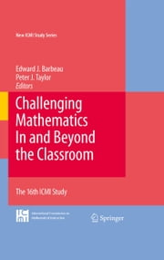 Challenging Mathematics In and Beyond the Classroom - The 16th ICMI Study ebook by Edward J. Barbeau,Peter J. Taylor
