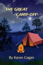 The Great Camp-Off eBook by Karen Cogan