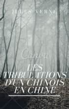 Les tribulations d'un chinois en Chine (Annotée et Illustré) eBook by Jules Verne