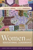 Women and Educational Leadership ebook by Margaret Grogan,Charol Shakeshaft