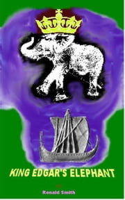 King Edgar's Elephant ebook by Ronald Smith