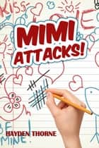 Mimi Attacks! ebook by Hayden Thorne