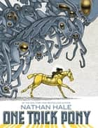 One Trick Pony ebook by Nathan Hale