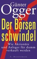 Der Börsenschwindel ebook by Günter Ogger