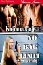 No Bag Limit ebook by Kaliana Cole