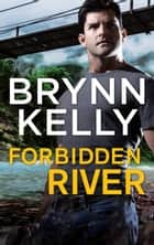 Forbidden River (The Legionnaires) ebook by Brynn Kelly