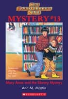 The Baby-Sitters Club Mystery #13: Mary Anne and the Library Mystery ebook by Ann M. Martin